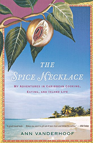 Search : The Spice Necklace: My Adventures in Caribbean Cooking, Eating, and Island Life