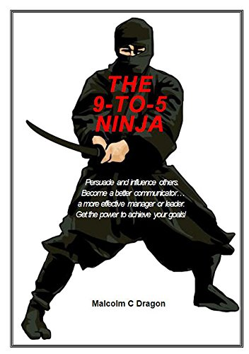 Amazon.com: The 9-To-5 Ninja: Persuade & influence others ...