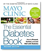 Mayo Clinic The Essential Diabetes Book