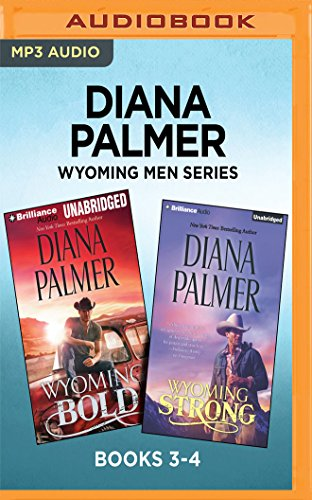 Diana Palmer Wyoming Men Series: Books 3-4: Wyoming Bold & Wyoming Strong by Brilliance Audio