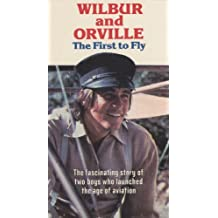 Wilbur and Orville: The First to Fly