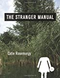 The Stranger Manual, Catie Rosemurgy, 155597547X