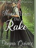 Three Times The Rake (The Northumberland Nine Series Book 3)