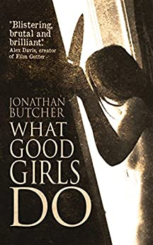What Good Girls Do by [Butcher, Jonathan]