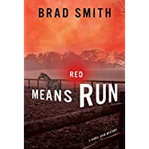 Red Means Run: A Novel