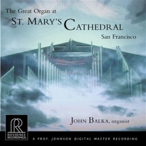 John Balka Plays the Great Organ of St. Mary's Cathedral, San Francisco
