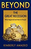 Beyond the Great Recession: What Happened and How to Prosper