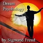 Dream Psychology: Psychoanalysis for Beginners | Sigmund Freud