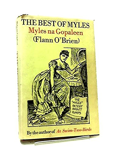 The best of Myles: A selection from Cruiskeen Lawn (The Best Of Myles)