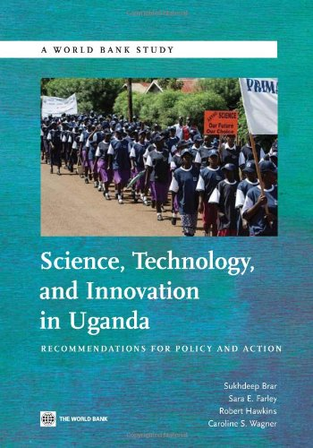 Science, Technology and Innovation in Uganda: Recommendation for Policy and Action (World Bank Studies)