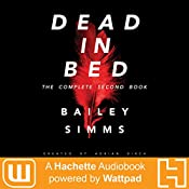Dead in Bed by Bailey Simms: The Complete Second Book | Adrian Birch