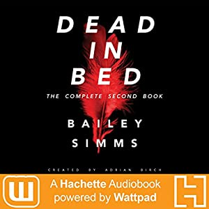 Dead in Bed by Bailey Simms: The Complete Second Book Audiobook