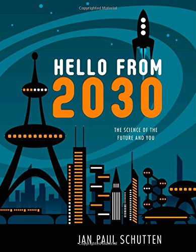 Download Hello from 2030: The Science of the Future and You pdf epub