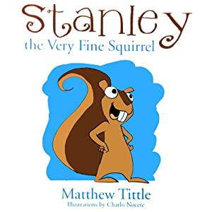 Stanley the Very Fine Squirrel Audiobook