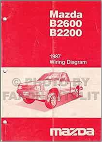 1987 Mazda B2200 B2600 Pickup Truck Wiring Diagram Manual Original: Mazda:  Amazon.com: BooksAmazon.com