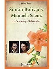 Simon Bolivar y Manuela Saenz: La Coronela y el Libertador