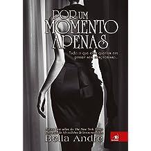 Por um momento Apenas (Bella Andre Livro 2)