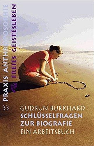 Schlüsselfragen zur Biographie: Ein Arbeitsbuch (Praxis Anthroposophie) Taschenbuch – 1. Februar 2009 Gudrun Burkhard Freies Geistesleben 377251233X Seelenkunde
