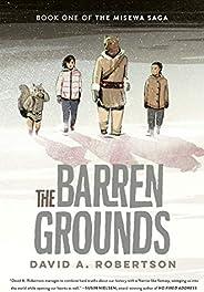 Barren Grounds, The: The Misewa Saga #1