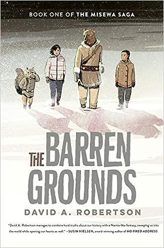 Barren Grounds, The: The Misewa Saga #1: Robertson, David A.:  9780735266100: Books - Amazon.ca