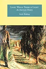 Light While There Is Light: An American History (Sun & Moon Classics) by Keith Waldrop (2000-05-01) Paperback