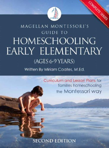 Magellan Montessori's Guide to Homeschooling Early Elementary (Ages 6-9 Years) (Complete Set of Volumes)