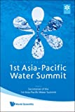 The Proceedings of the 1st Asia-Pacific Water Summit, , 9812833277