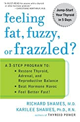 Feeling Fat, Fuzzy, or Frazzled?: Beat Hormone Havoc and Feel Better Fast