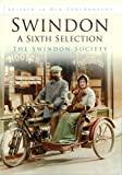 Front cover for the book Swindon in Old Photographs: A Sixth Selection (Britain in Old Photographs) by Swindon Society