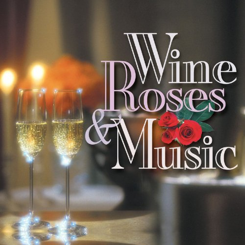 Romantic Collection Vol 1 - Wine, Roses & Music: Romantic Moods, Vol. 1