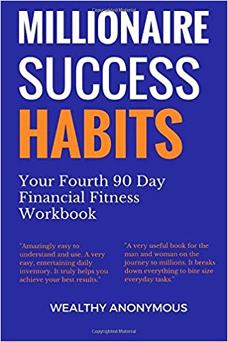 Millionaire Success Habits: Your Fourth 90 Day Financial