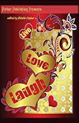 Live, Love, Laugh; Romantic Short Stories