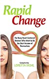 Rapid Change for Busy Heart Centered Women who want to be their best version is leading the way for women to transform in the 21st Century. The heart heals all, allows for patience, gratitude, emotion, simplicity, generosity, grace, understanding, aw...