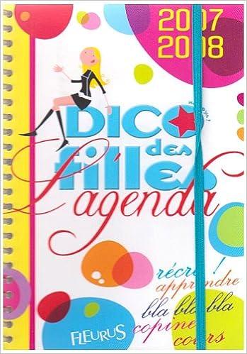 Dico des filles, lagenda 2007-2008: Collectif ...