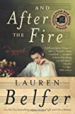 And After the Fire: A Novel