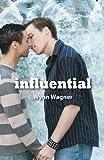 Influential, Wynn Wagner, 1938964683