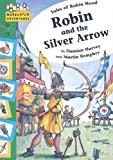 Robin and the Silver Arrow (Hopscotch Adventures: Tales of Robinhood)