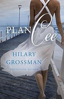Plan Cee (Secrets, Lies, and Second Chances Book 2) by [Grossman, Hilary]