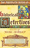 The Mammoth Book of Historical Detectives (The Mammoth Book Series)