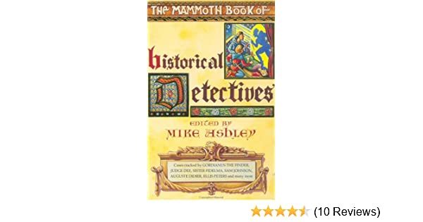 The Mammoth Book Of Historical Detectives Mammoth Books Mike