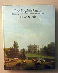 The English vision: The picturesque in architecture, landscape, and garden design (Icon editions)