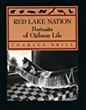 Red Lake Nation : Portraits of Ojibway Life, Brill, Charles, 0816619069