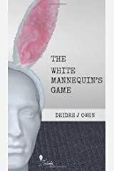 The White Mannequin's Game Paperback