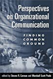 img - for Perspectives on Organizational Communication: Finding Common Ground book / textbook / text book