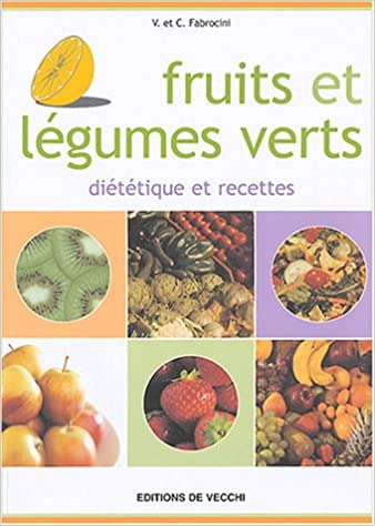 En ligne Fruits et légumes verts : Diététique et recettes epub pdf