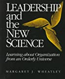 Leadership and the New Science, Margaret J. Wheatley, 188105201X