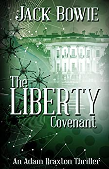The Liberty Covenant (An Adam Braxton Thriller Book 2) by [Bowie, Jack]