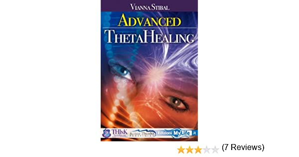 Advanced thetahealing all that is vianna stibal 9780967175492 advanced thetahealing all that is vianna stibal 9780967175492 amazon books fandeluxe Images