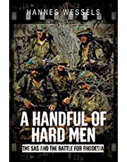 Handful of Hard Men: The SAS and the Battle for Rhodesia