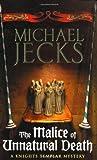 The Malice of Unnatural Death, Michael Jecks, 0755332784